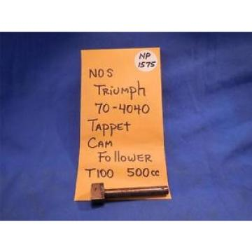 Triumph 70-4040 Tappet Cam Follower T100 500cc NOS  NP1575